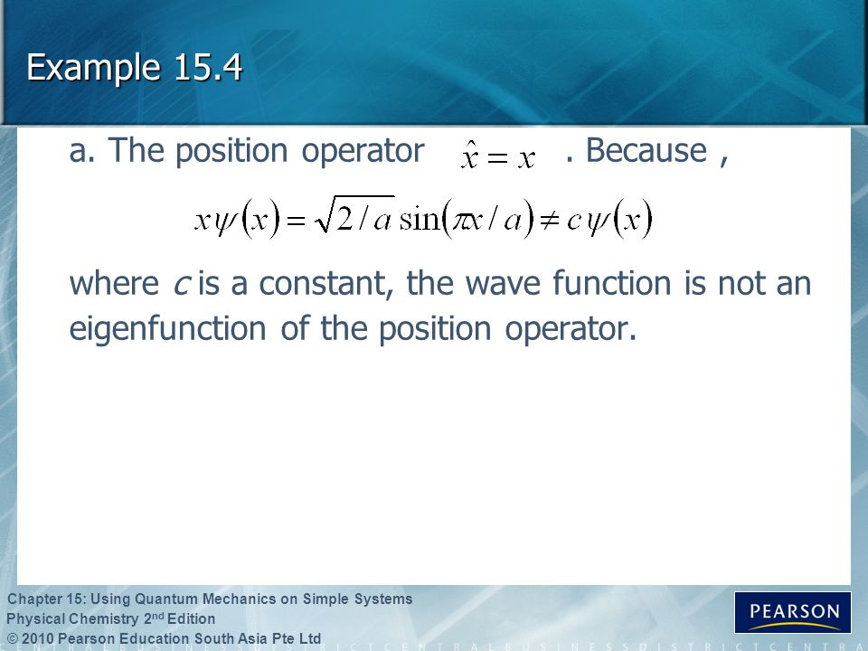 Example 15.4 a. The position operator . Because ,