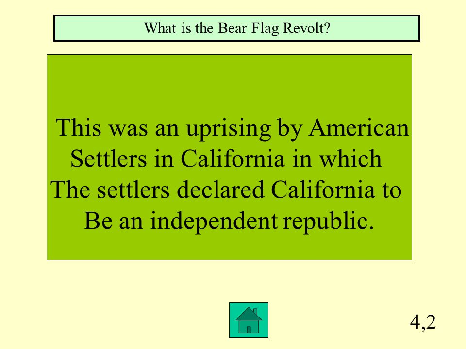 This was an uprising by American Settlers in California in which