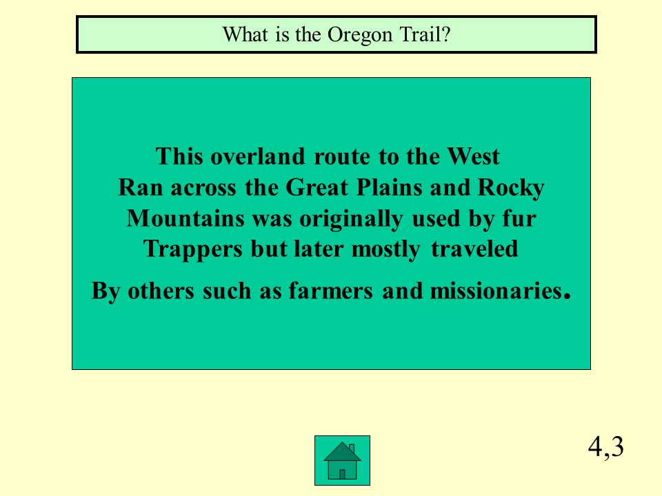 4,3 This overland route to the West