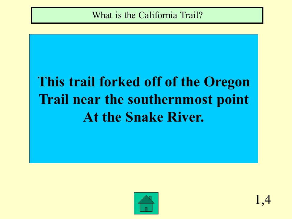 This trail forked off of the Oregon Trail near the southernmost point