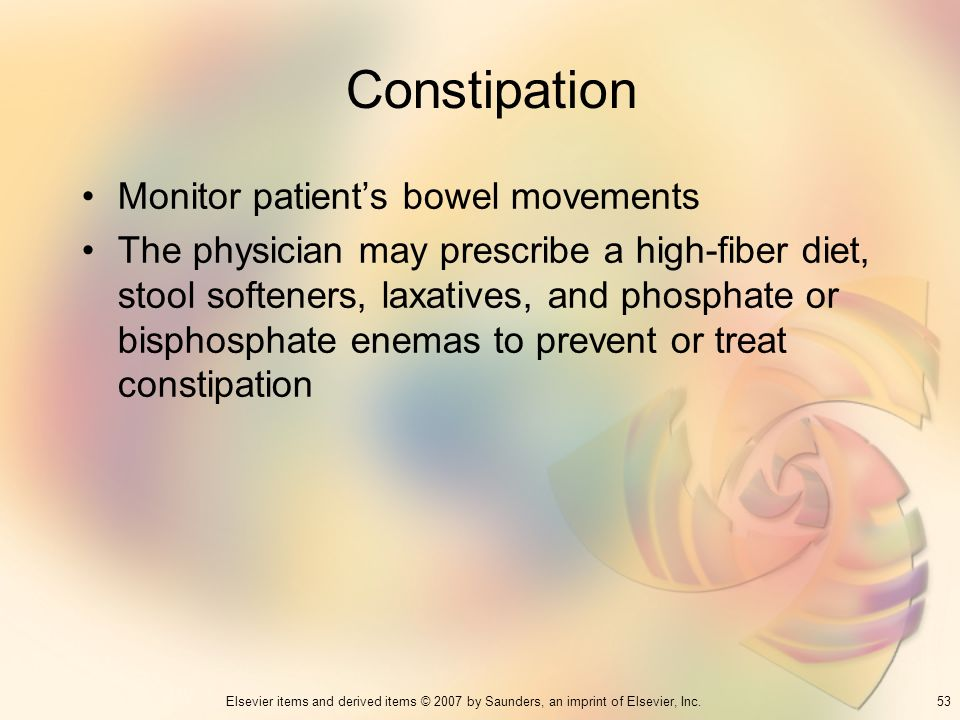 Constipation Monitor patient's bowel movements