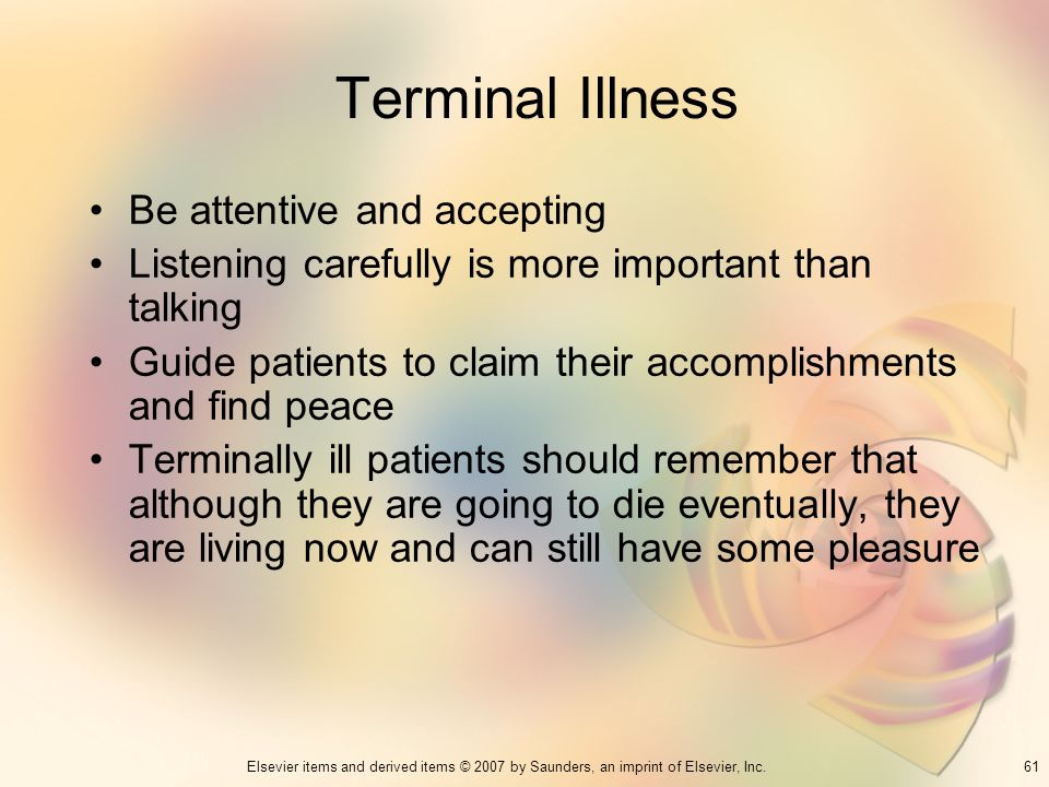 Terminal Illness Be attentive and accepting