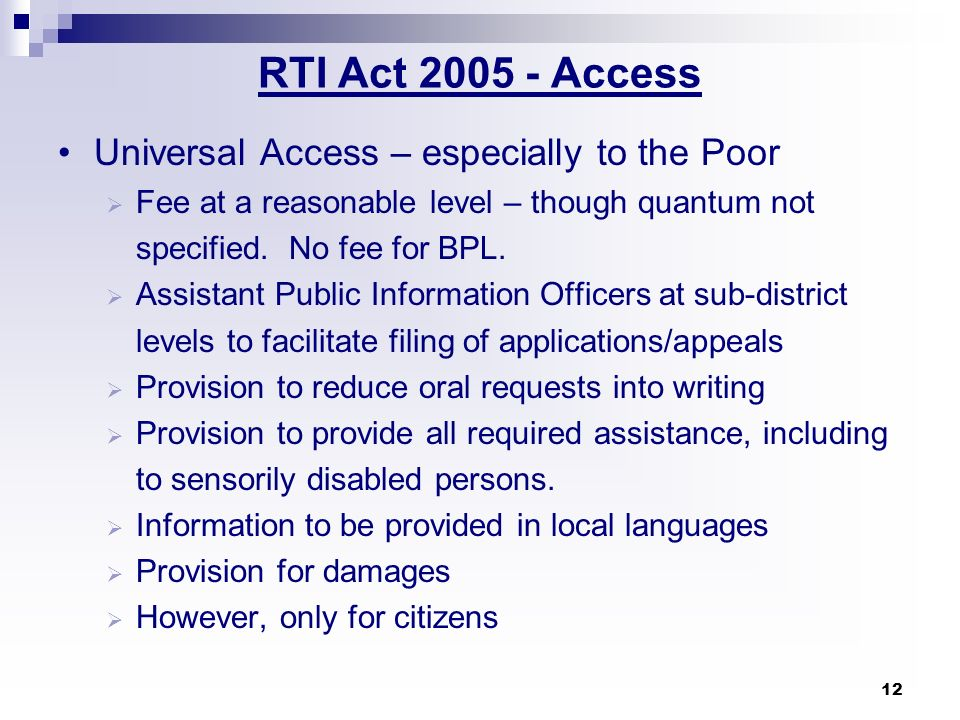 RTI Act Access Universal Access – especially to the Poor
