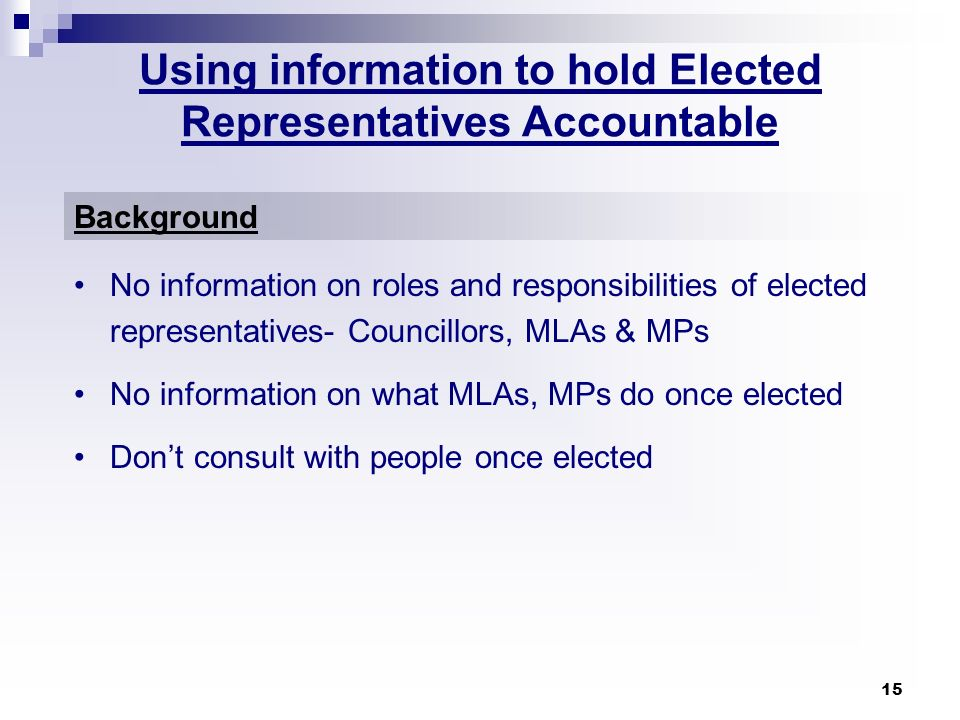 Using information to hold Elected Representatives Accountable