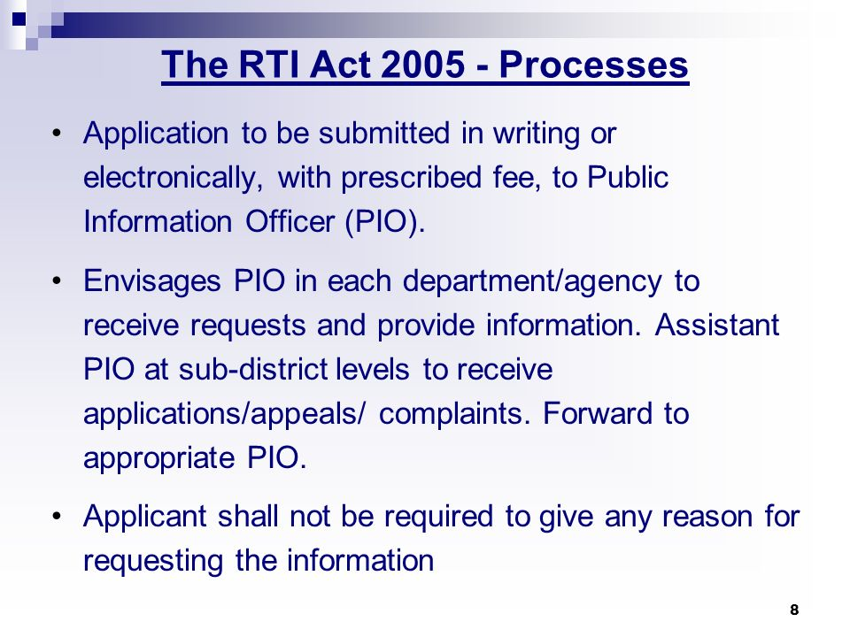 The RTI Act Processes Application to be submitted in writing or electronically, with prescribed fee, to Public Information Officer (PIO).