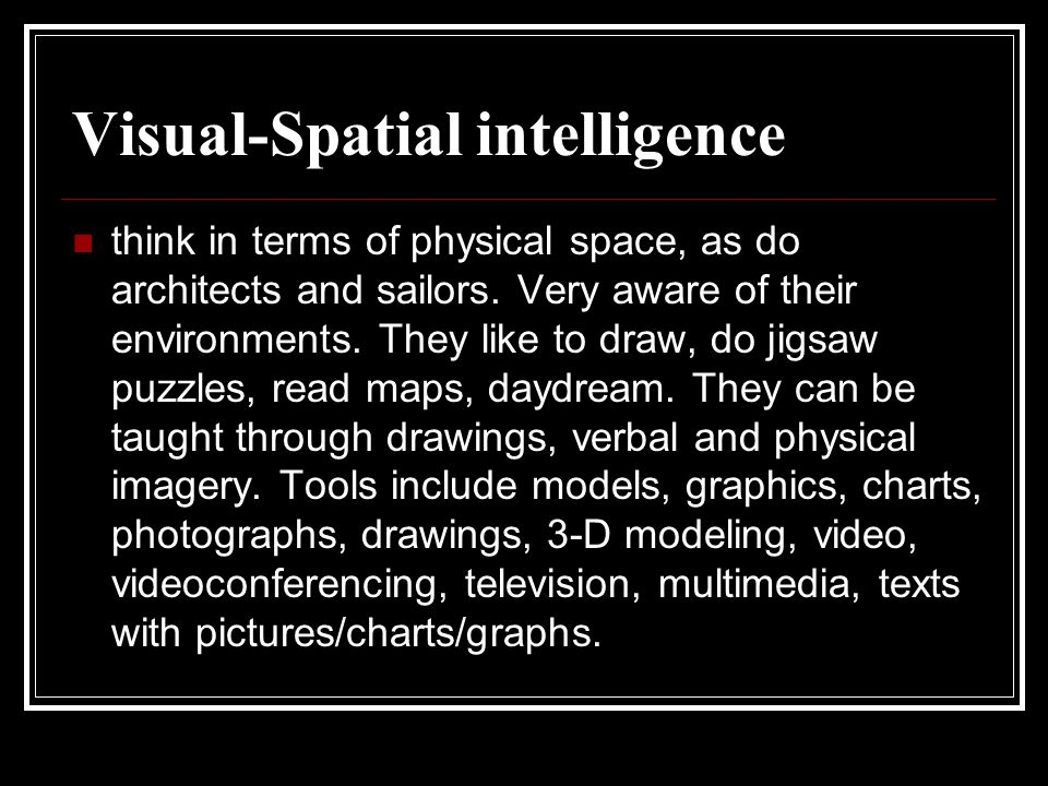 Visual-Spatial intelligence