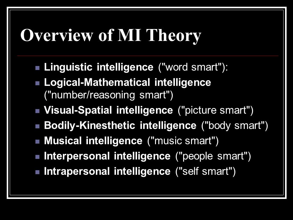 Overview of MI Theory Linguistic intelligence ( word smart ):