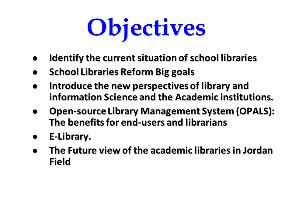 Objectives Identify the current situation of school libraries