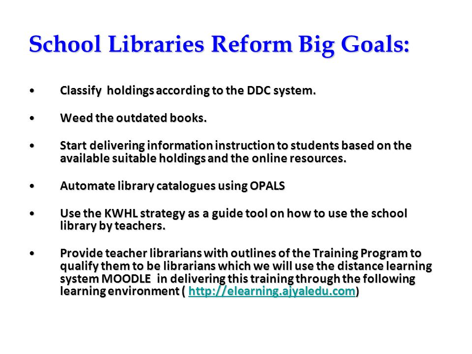 School Libraries Reform Big Goals: