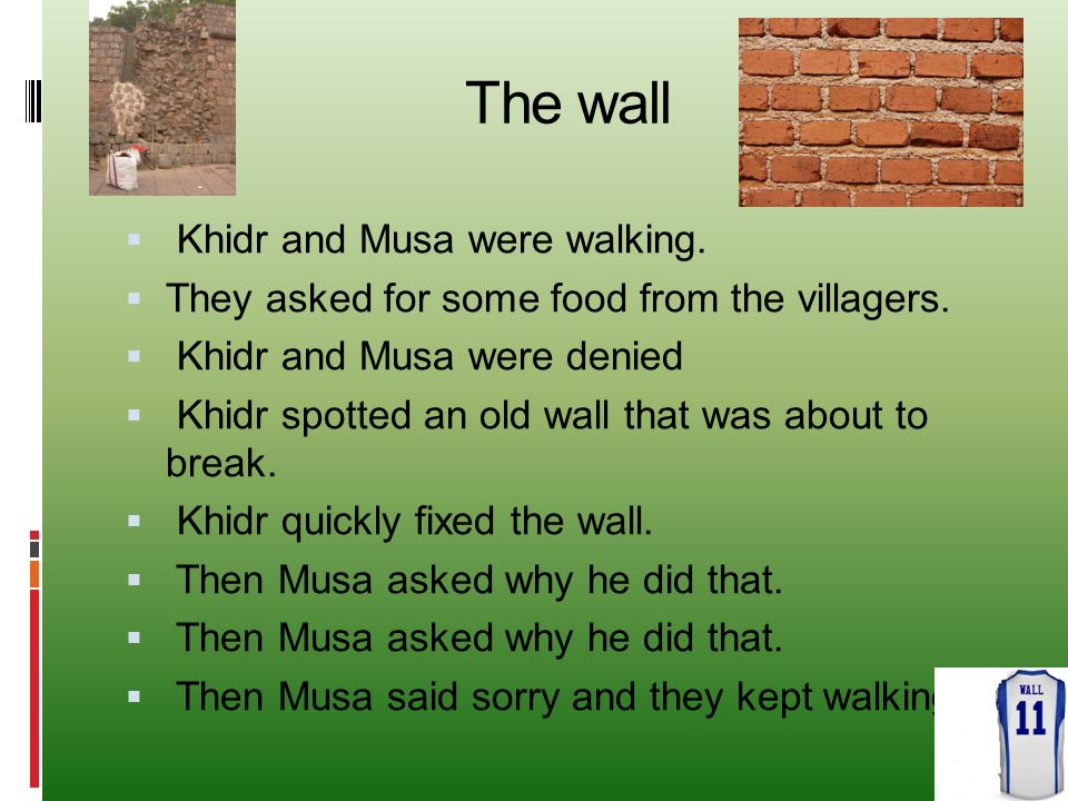 The wall Khidr and Musa were walking.