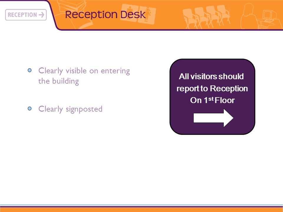 All visitors should report to Reception