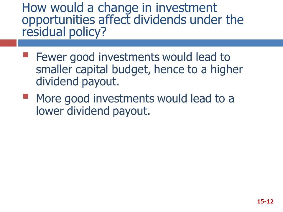 How would a change in investment opportunities affect dividends under the residual policy