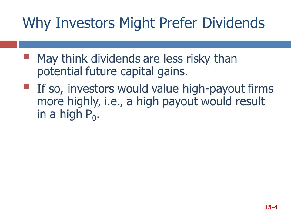 Why Investors Might Prefer Dividends