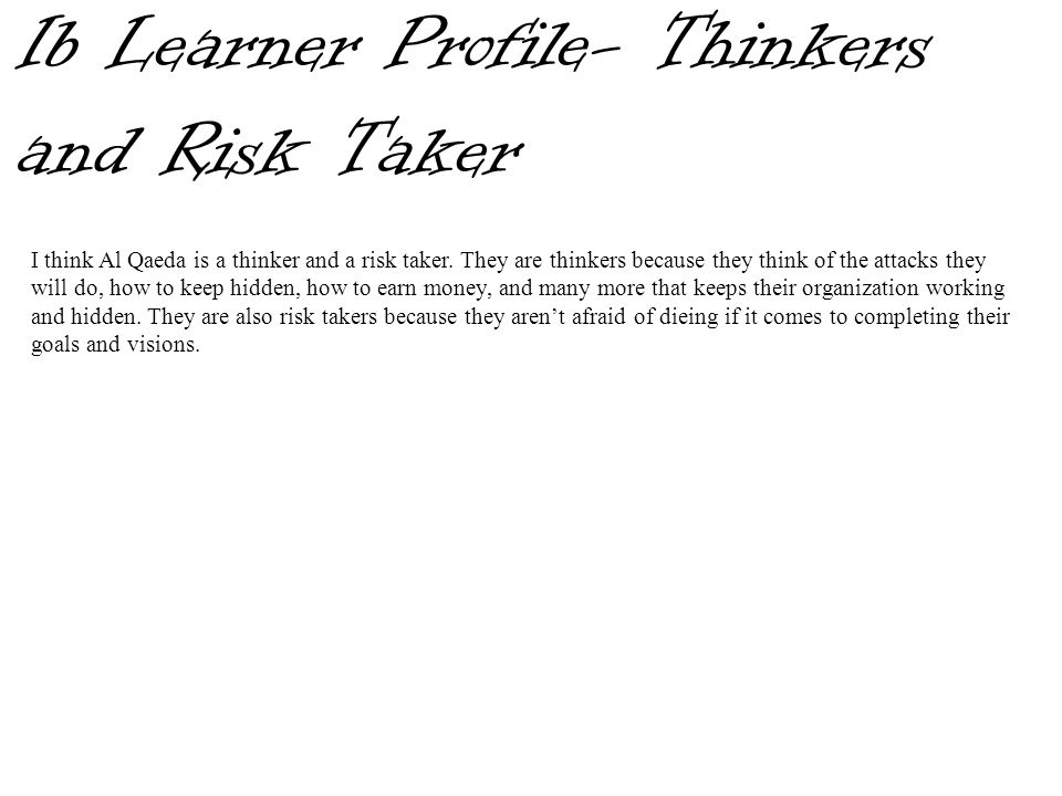 Ib Learner Profile- Thinkers and Risk Taker