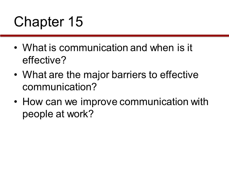 Chapter 15 What is communication and when is it effective