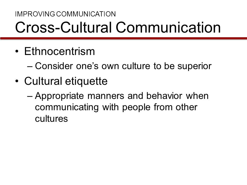 IMPROVING COMMUNICATION Cross-Cultural Communication