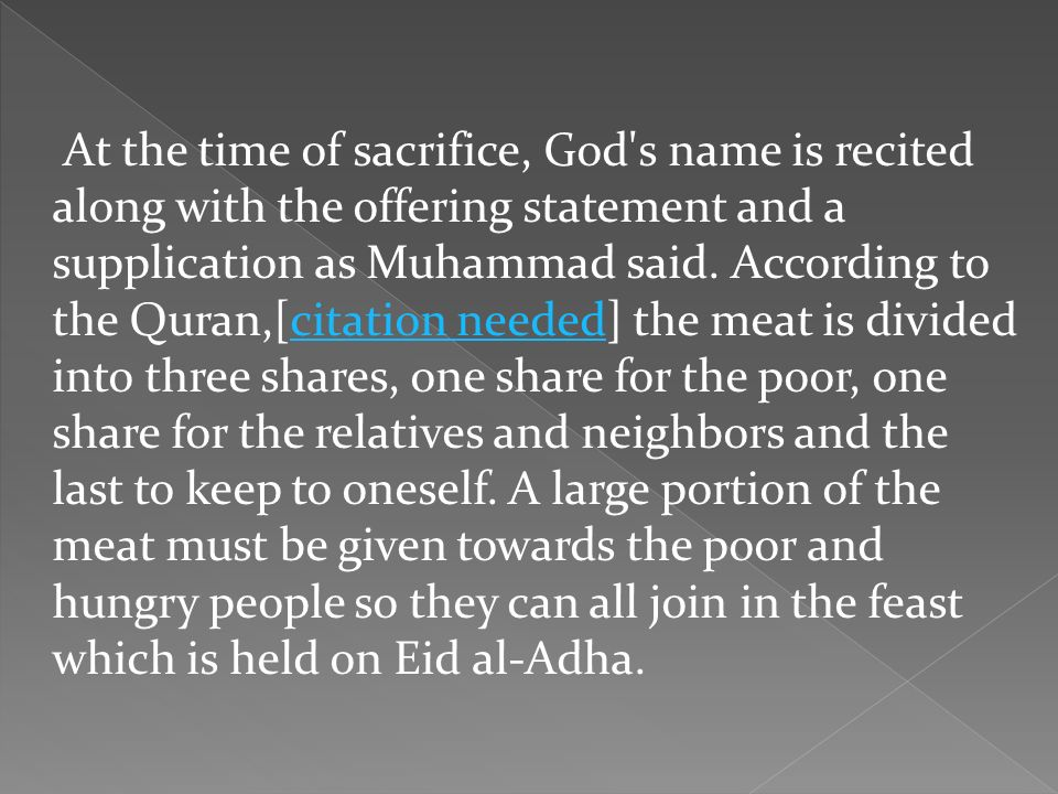 At the time of sacrifice, God s name is recited along with the offering statement and a supplication as Muhammad said.