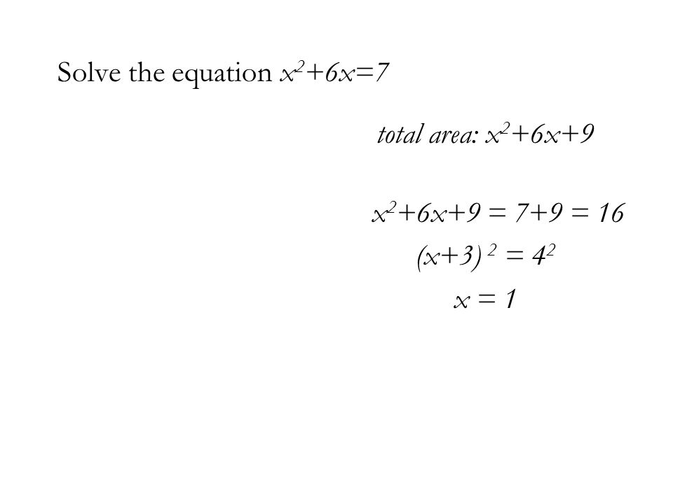 Solve the equation x2+6x=7