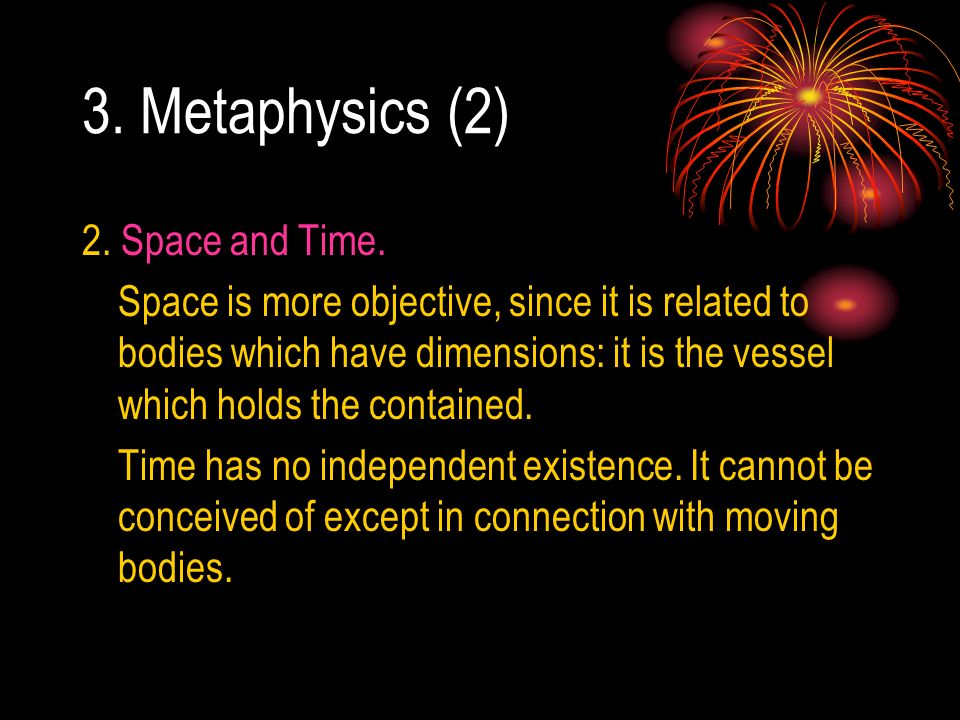 3. Metaphysics (2) 2. Space and Time.