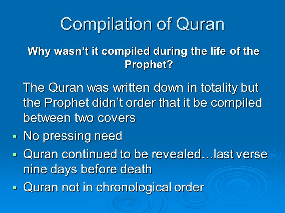 Why wasn't it compiled during the life of the Prophet