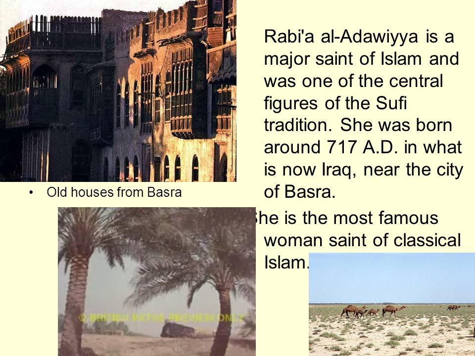 She is the most famous woman saint of classical Islam.