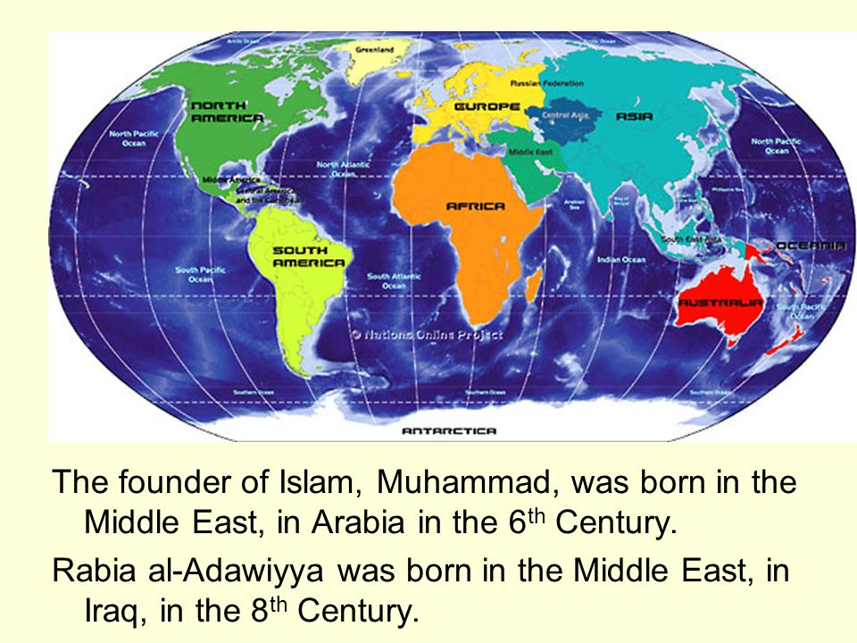 The founder of Islam, Muhammad, was born in the Middle East, in Arabia in the 6th Century.