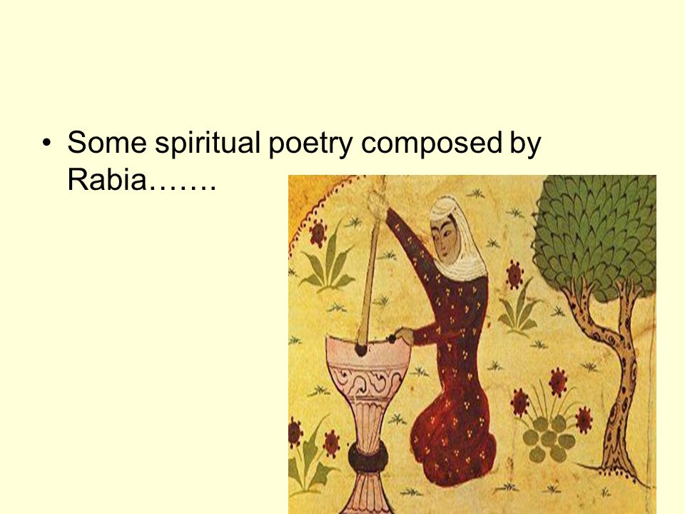 Some spiritual poetry composed by Rabia…….