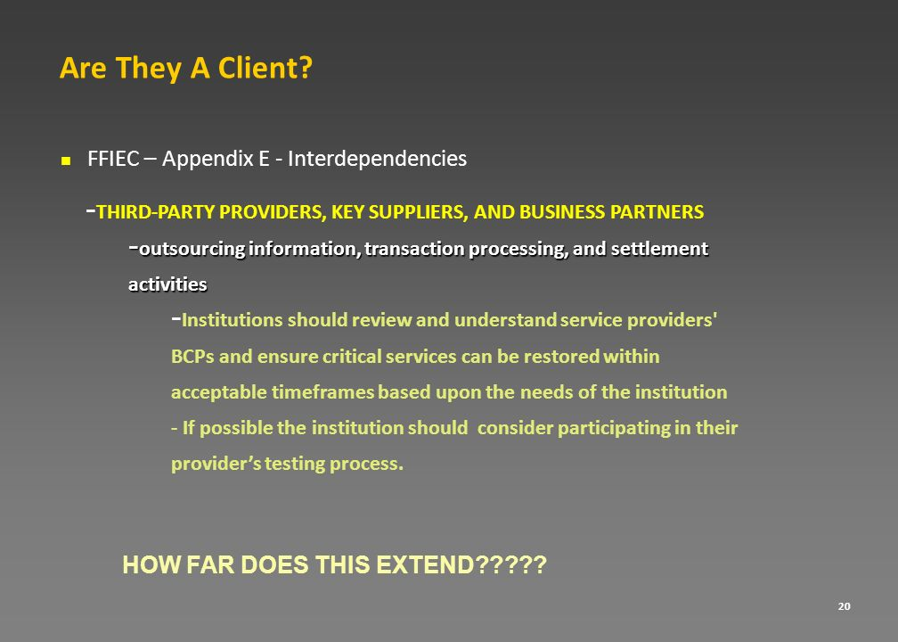 Are They A Client FFIEC – Appendix E - Interdependencies