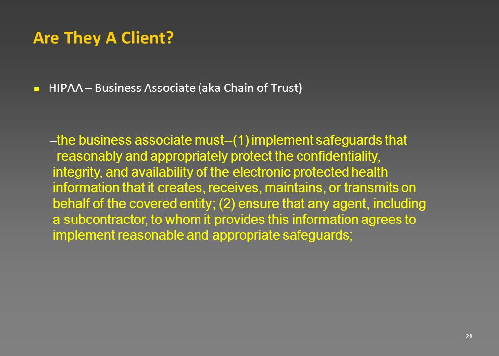 Are They A Client HIPAA – Business Associate (aka Chain of Trust)