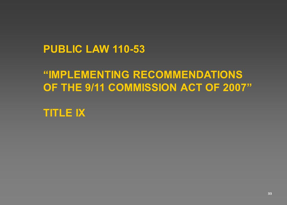 PUBLIC LAW 110-53 IMPLEMENTING RECOMMENDATIONS OF THE 9/11 COMMISSION ACT OF 2007 TITLE IX