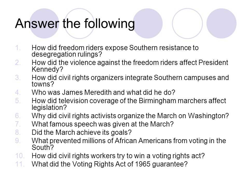 Answer the following How did freedom riders expose Southern resistance to desegregation rulings