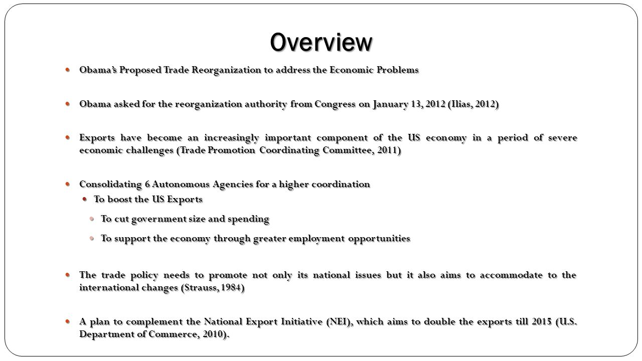 Overview Obama's Proposed Trade Reorganization to address the Economic Problems.