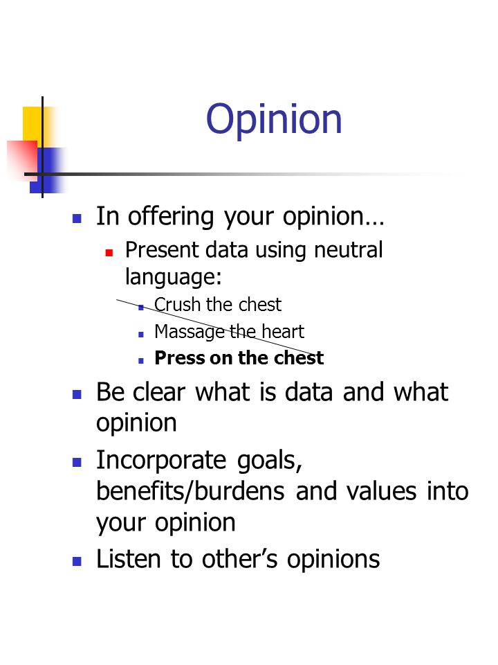 Opinion In offering your opinion…