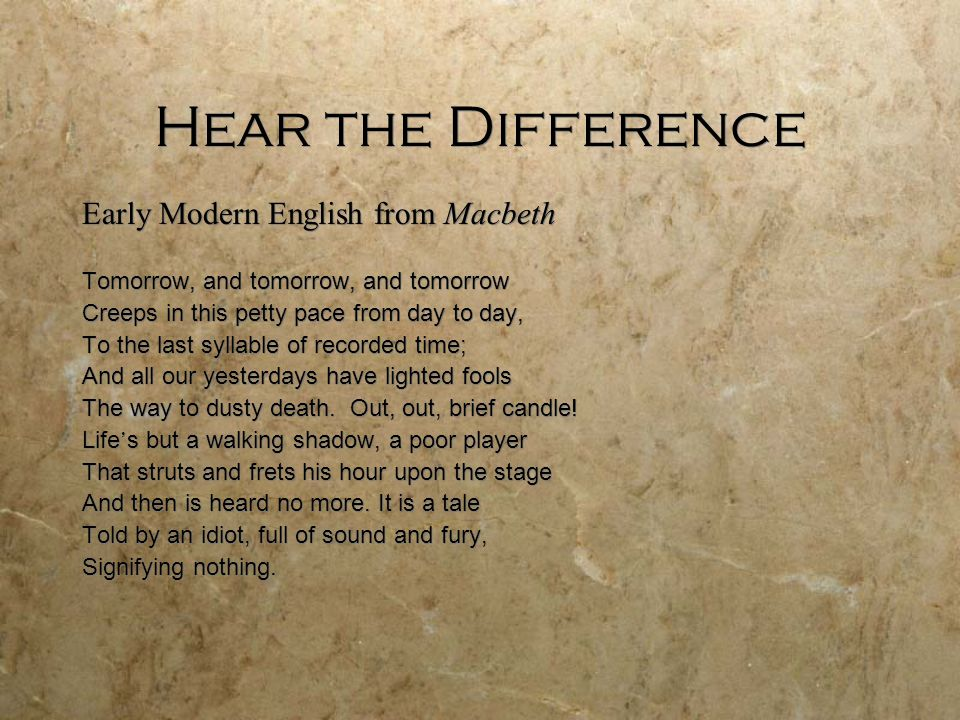Hear the Difference Early Modern English from Macbeth