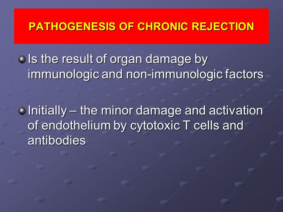 PATHOGENESIS OF CHRONIC REJECTION