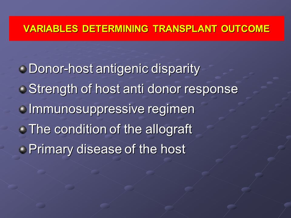 VARIABLES DETERMINING TRANSPLANT OUTCOME