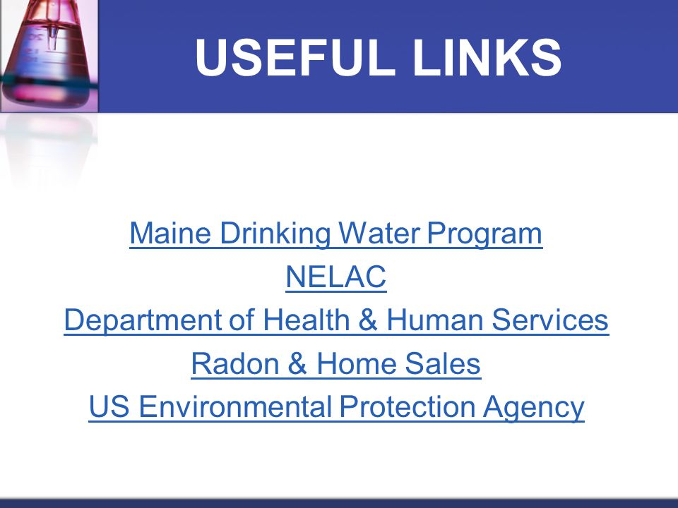 USEFUL LINKS Maine Drinking Water Program NELAC