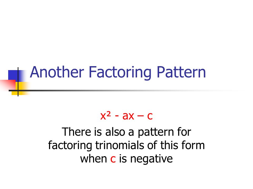 Another Factoring Pattern