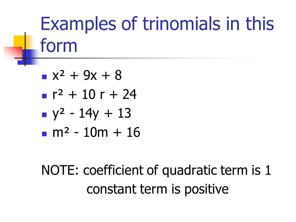 Examples of trinomials in this form