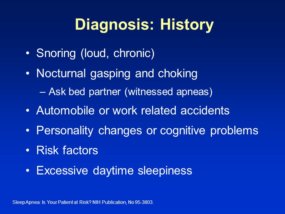 Diagnosis: History Snoring (loud, chronic)