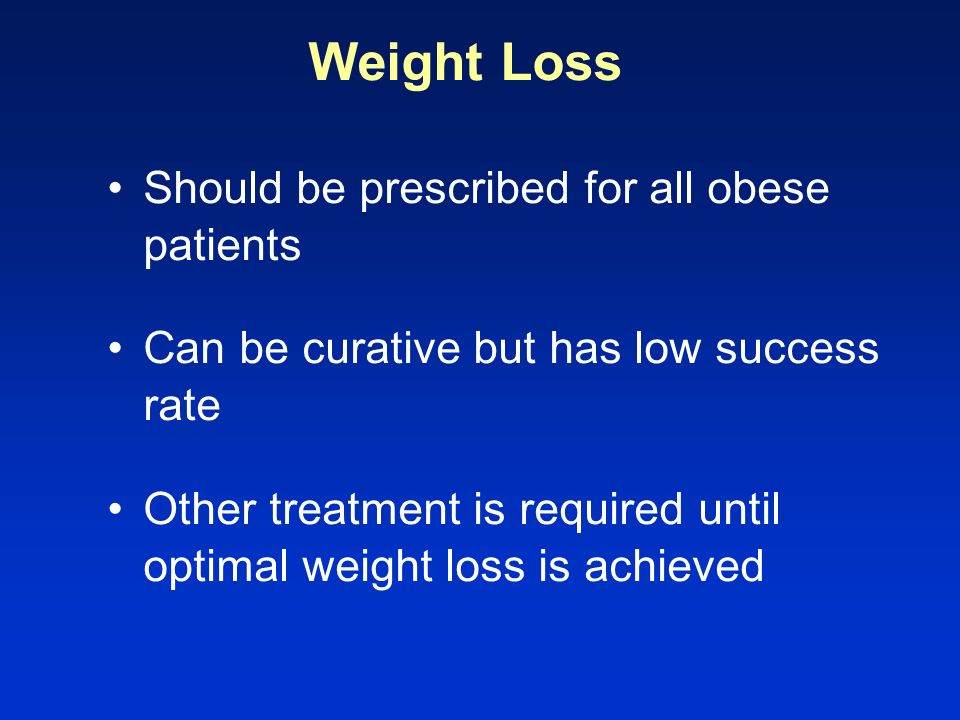 Weight Loss Should be prescribed for all obese patients