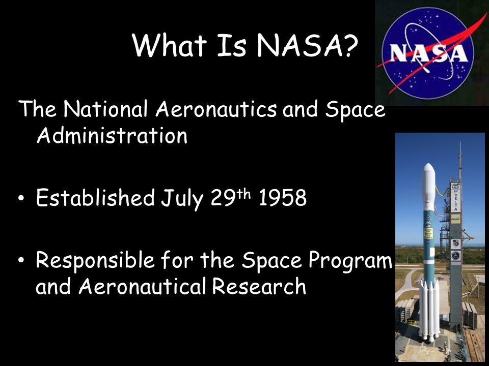 What Is NASA The National Aeronautics and Space Administration