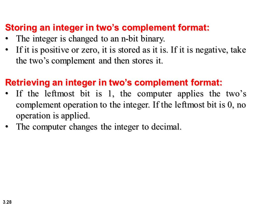 Storing an integer in two's complement format: