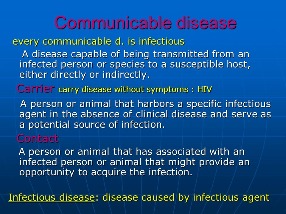Communicable disease every communicable d. is infectious