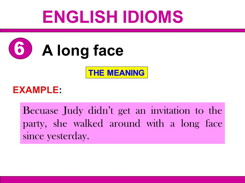 English idioms ppt video online download english idioms a long face 6 example stopboris Images