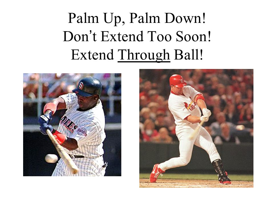 Palm Up, Palm Down! Don't Extend Too Soon! Extend Through Ball!
