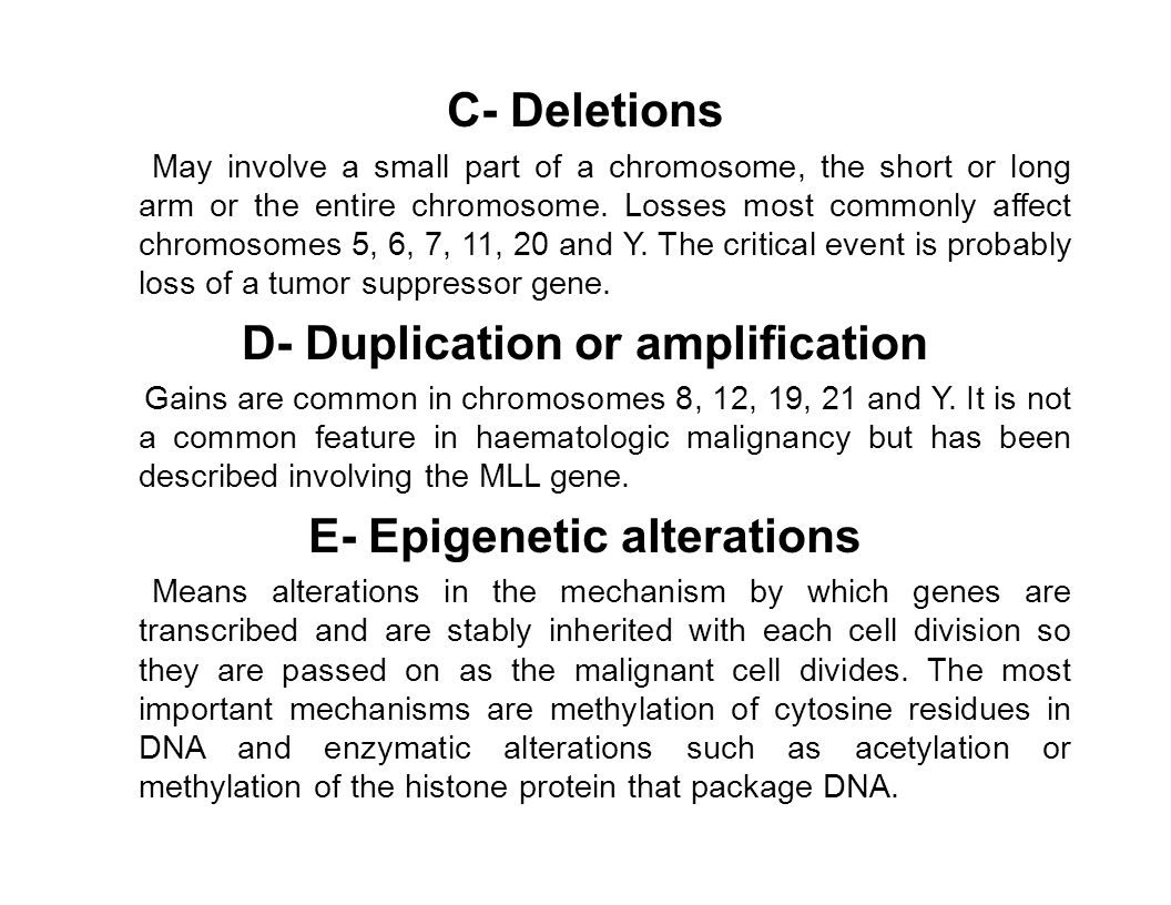 D- Duplication or amplification E- Epigenetic alterations