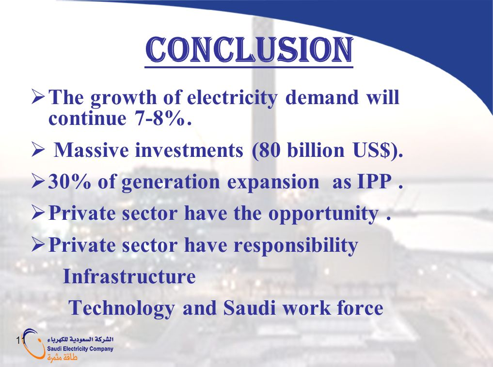 Conclusion The growth of electricity demand will continue 7-8%.