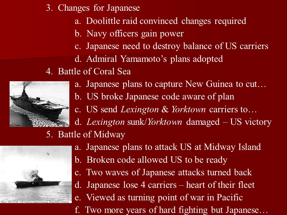 3. Changes for Japanese a. Doolittle raid convinced changes required. b. Navy officers gain power.