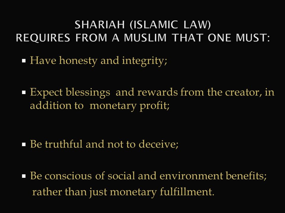 SHARIAH (ISLAMIC LAW) REQUIRES FROM A MUSLIM THAT ONE MUST: